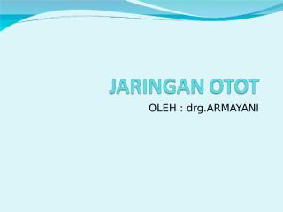 JARINGAN OTOT.ppt