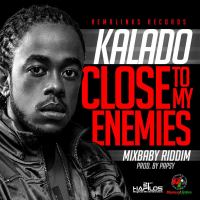 02. Kalado - Close To My Enemies (Raw).mp3