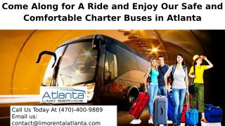 Come Along for A Ride and Enjoy Our Safe and Comfortable Charter Buses in Atlanta.pptx