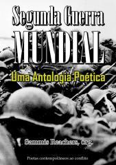 SEGUNDA GUERRA MUNDIAL Uma Antologia Poetica.pdf