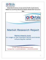Global (North America, Europe and Asia-Pacific, South America, Middle East and Africa) Warehouse Robotics Market 2017 Forecast to 2022.pdf