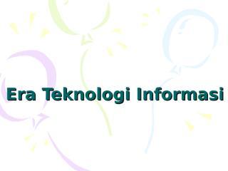 era teknologi informasi.ppt