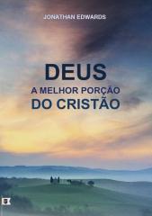 Deus, A Melhor Porção do Cristão.pdf