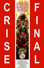 006 - Crise Final - A  Vinganca da Galeria de Viloes 01 de 03 (TropaBR).cbr