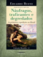 Náufragos, Traficantes e Degreddados - Eduardo Bueno.pdf